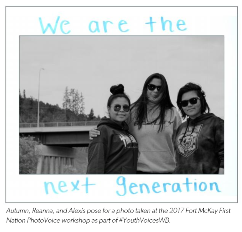 "Autumn, Reanna and Alexis Picture from ""Youth Vision & Voice in Wood Buffalo"" report, youth (aged 14-24) affected by the 2016 Horse River wildfire disaster in Northern Alberta ."